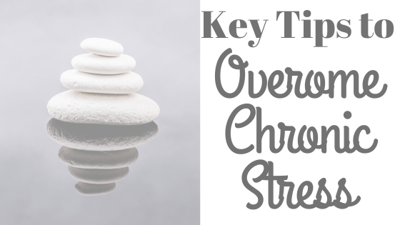 tips to overcome chronic stress