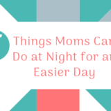 5 Things moms can do at night for an easier day