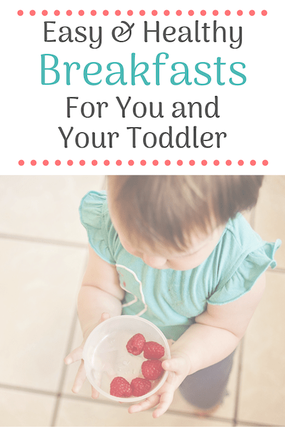 easy and healthy breakfasts for you and your toddler