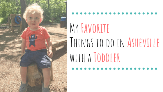 Best things to do in Asheville with a toddler