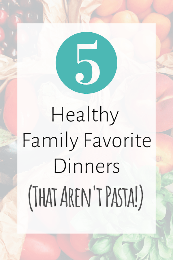 healthy family favorite dinner recipes that aren't pasta