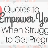 quotes to empower you when struggling to get pregnant