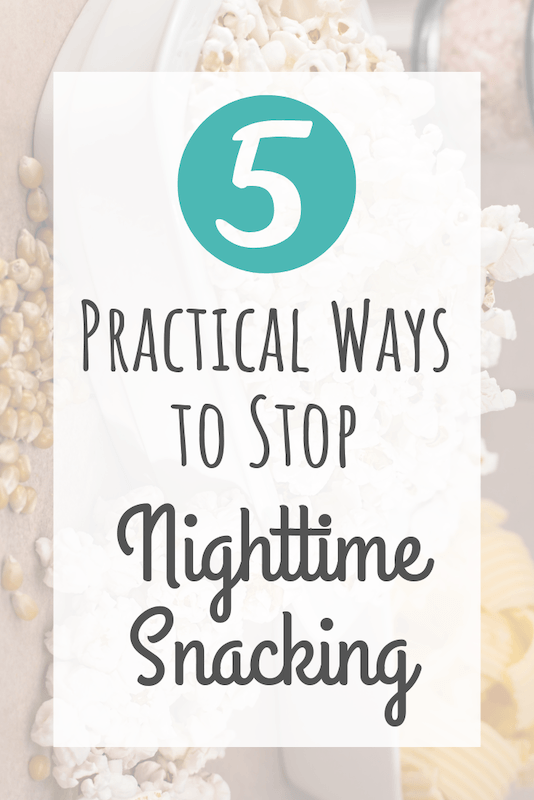 5 ways to stop nighttime snacking