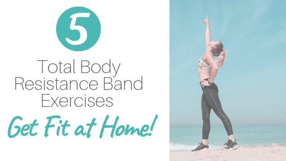 resistance band exercises to get fit at home
