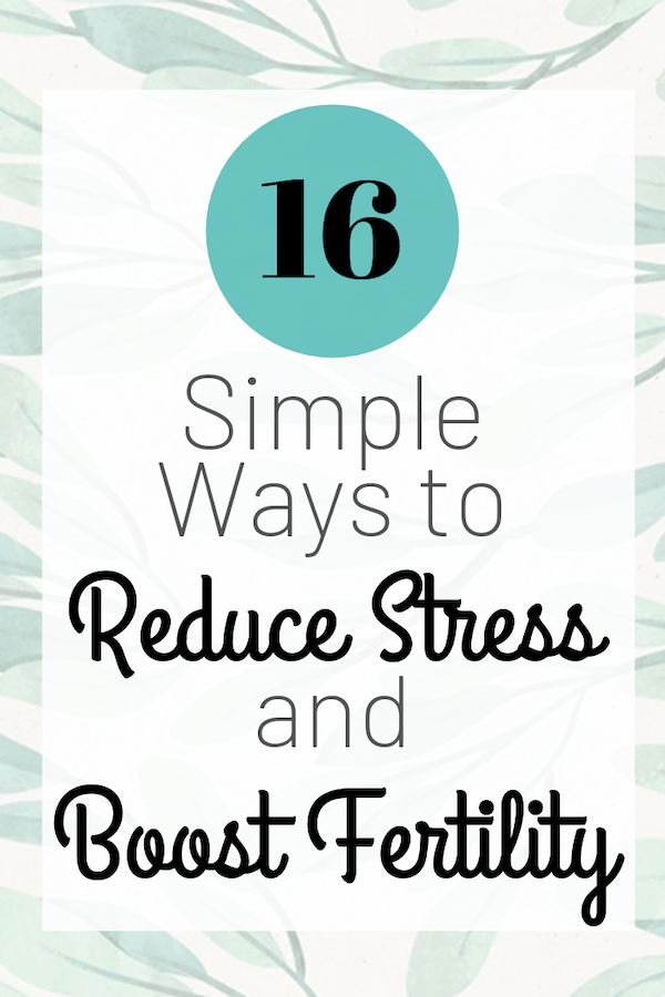 ways to reduce stress and boost fertility
