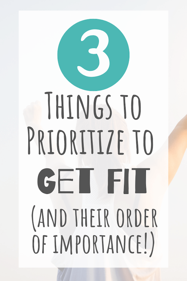 what to prioritize to get fit