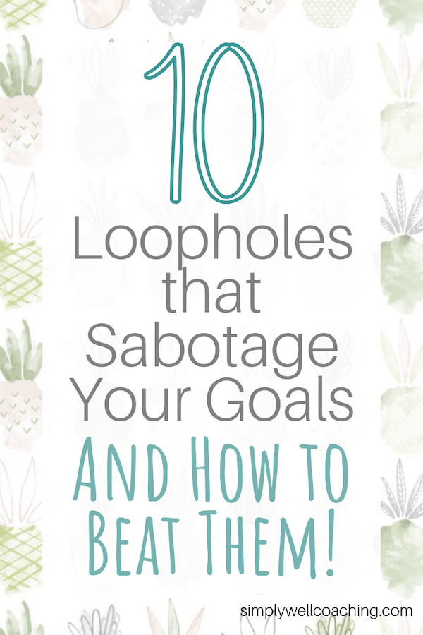 how to beat loopholes that sabotage your goals