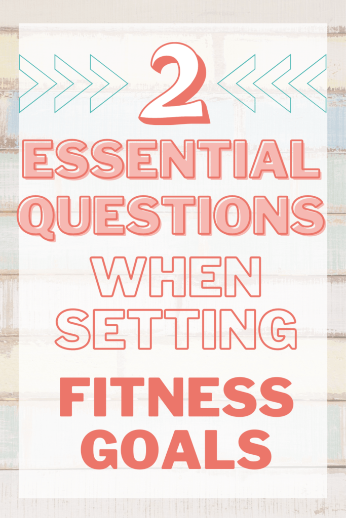 Fitness goals can be defeating or empowering. These two questions will help you create empowering fulfilling goals without consuming you!