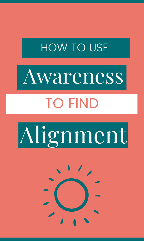 Awareness is one of those big ambiguous words that's thrown around a LOT. It's so important to have, but what does it actually mean and why?