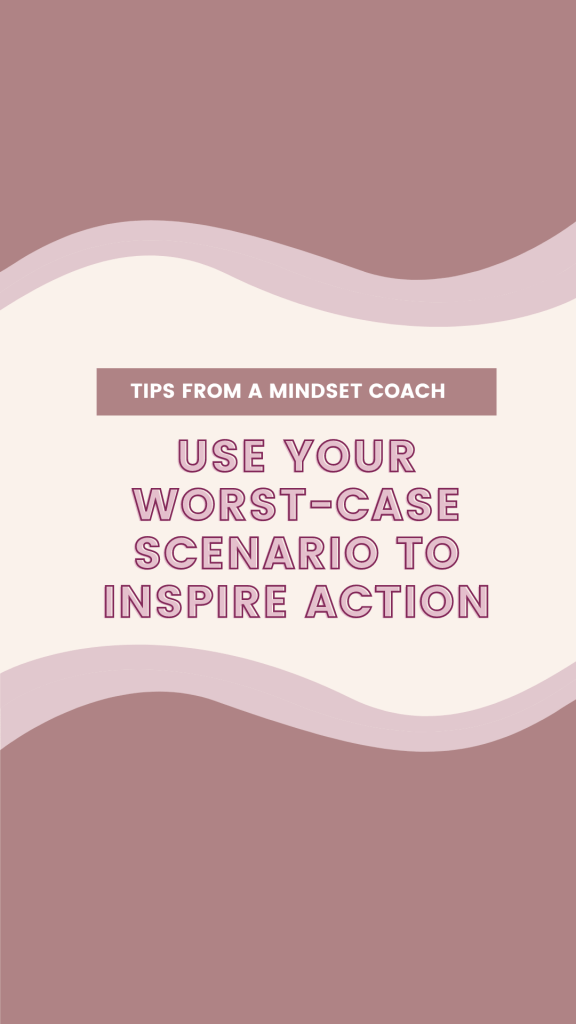 There is nothing pessimistic about thinking of the worst-case scenario, so long as you don't get stuck in it and come at it from a place of fear. Coming at your worry or fear from an objective standpoint can be incredibly empowering.